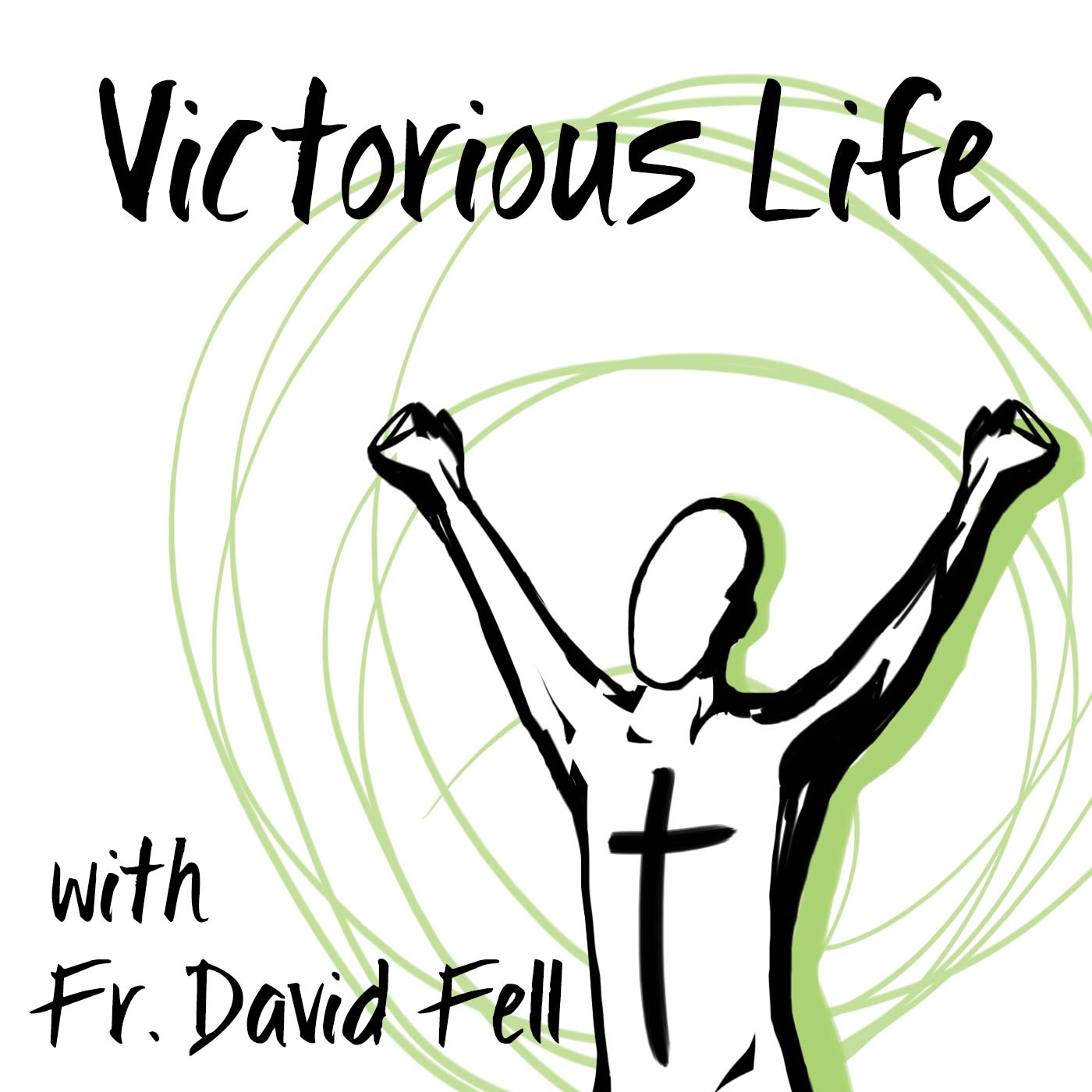Victorious Life Podcast